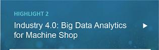 Industry 4.0 : Big Data Analytics for Machine Shop
