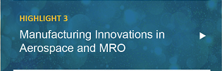 Manufacturing Innovations in Aerospace and MRO