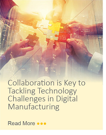 Collaboration is Key to Tackling Technology Challenges in Digital Manufacturing