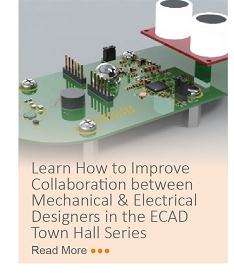 Learn How to Improve Collaboration between Mechanical & Electrical Designers in the ECAD Town Hall Series