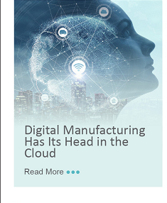 Digital Manufacturing Has Its Head in the Cloud
