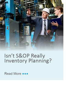 Isn't S&OP Really Inventory Planning?
